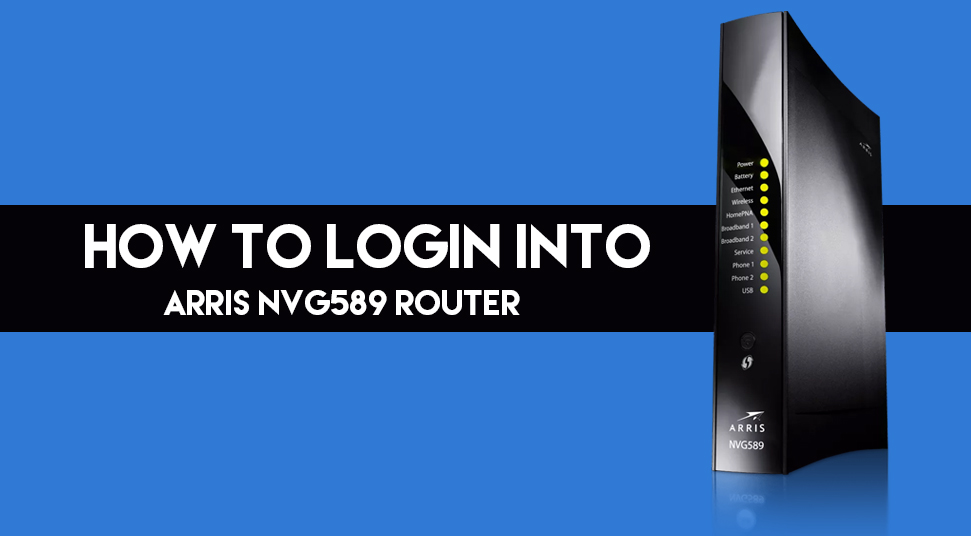 How to Login into Arris NVG589 Router | Arris Router Login
